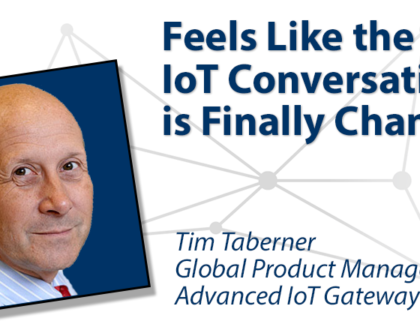 Feels Like the IoT Conversation is Finally Changing