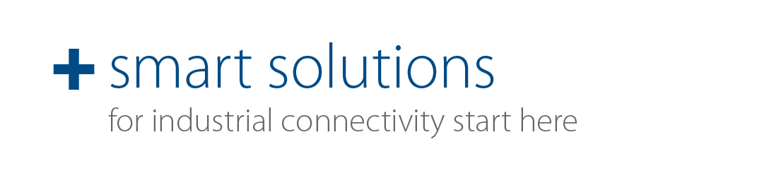 Smart Solutions for Industrial Connectivity Start Here