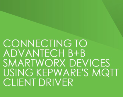 Webinar: Connecting to B+B SmartWorx Devices Using Kepware's MQTT Client Driver