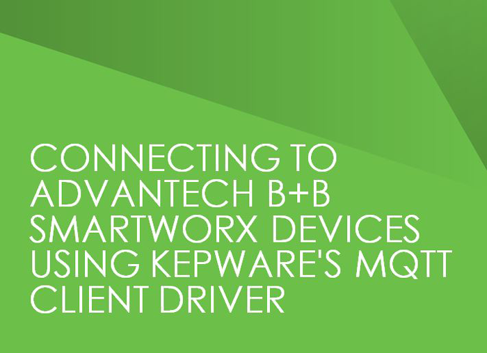 Connecting to B+B SmartWorx Devices Using Kepware's MQTT Driver
