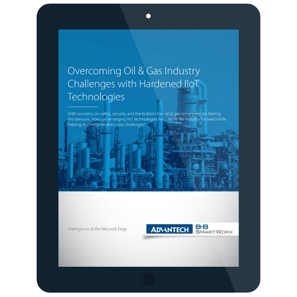eBook: Overcoming Oil & Gas Industry Challenges with Hardened IIoT Technologies